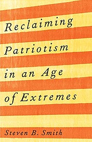 Reclaiming Patriotism in an Age of Extremes…
