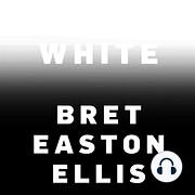 White – tekijä: Bret Easton Ellis