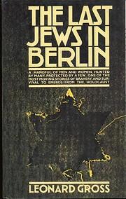 The last Jews in Berlin door Leonard Gross
