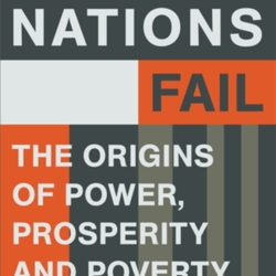 Why Nations Fail: The Origins of Power, Prosperity, and Poverty Summary & Study Guide