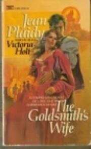 GOLDSMITHS WIFE por Jean Plaidy who is also…