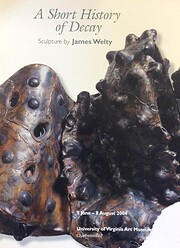 James Welty: a Short History of Decay, 5…