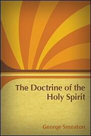 The Doctrine Of The Holy Spirit (1882) de…