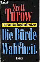 Die Bürde der Wahrheit. Roman. by Scott…