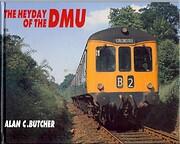 The Heyday of the D.M.U. von Alan C. Butcher