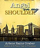 Angel on My Shoulder by Arlene Graber