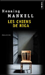 Les chiens de Riga por Henning Mankell