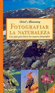 Fotografiar la naturaleza : una guía…