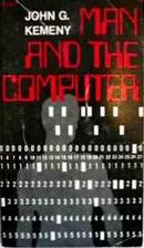 Man and the Computer by John G. Kemeny