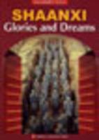 Shaanxi: Glories and Dreams by Youyi Huang