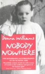 Nobody Nowhere: The Remarkable Autobiography of an Autistic Girl - Donna Williams