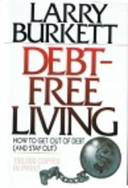 Debt Free Living av Larry Burkett