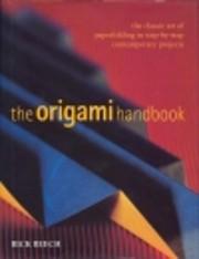 Origami Handbook: The Classic Art of…