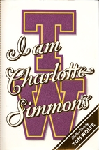 I Am Charlotte Simmons: A Novel by Tom Wolfe