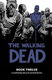The Walking Dead Book 12 (Walking Dead (12…