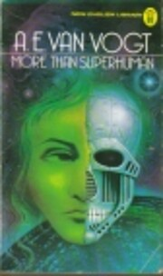 More Than Superhuman de A E Van Vogt