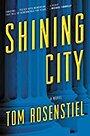 Shining City: A Novel - Tom Rosenstiel