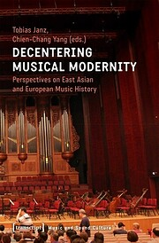 Decentering Musical Modernity : Perspectives…