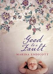 Good to a Fault de Marina Endicott