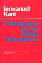 Prolegomena to Any Future Metaphysics: That…