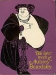 The Later Work of Aubrey Beardsley af Aubrey…