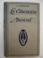LA EDUCACIÓN MUSICAL by LAVIGNAC A.