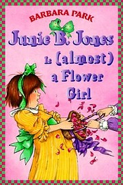 Junie B. Jones Is (almost) a Flower Girl…