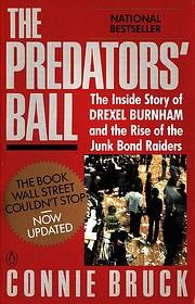The Predators' Ball: The Inside Story of…