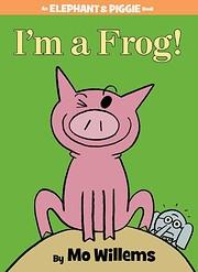 I'm a Frog! (An Elephant and Piggie Book) de…