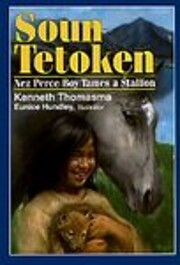 Soun Tetoken: Nez Perce Boy Tames a Stallion…