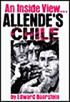 Allende's Chile: An Inside View by Edward…