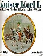 Kaiser Karl I. Ein Leben für den Frieden…