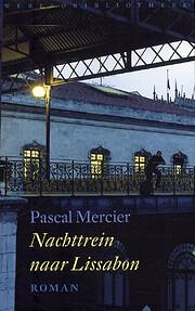 Nachttrein naar Lissabon av Pascal Mercier
