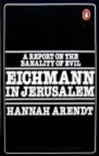 Eichmann in Jerusalem, A Report on the…