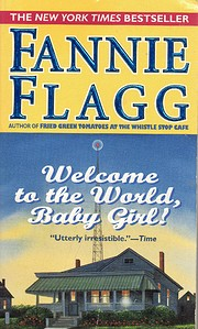Welcome to the World, Baby Girl!: A Novel…