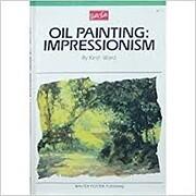 Oil Painting: Impressionism (Artist's…