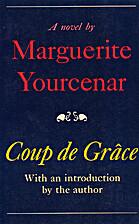 Coup de Grâce by Marguerite Yourcenar