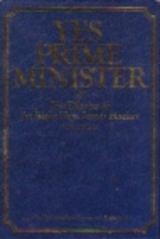 Yes, Prime Minister: The Diaries of the…