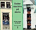 Under skuldra på Aksla : 50 flere sanger…