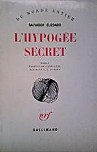 L'Hypogée secret by Salvador…