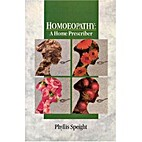 Homeopathy: A Home Prescriber by Phyllis…