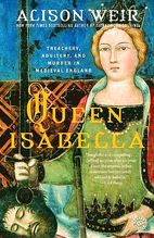Queen Isabella: Treachery, Adultery, and…
