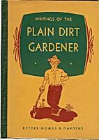 Writings of the plain dirt gardener by Harry…