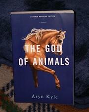 The god of animals : a novel – tekijä:…