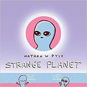 Strange Planet de Nathan W. Pyle