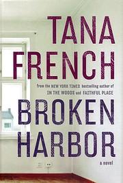 Broken Harbor: A Novel by Tana French