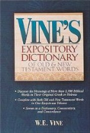Expository Dictionary of New Testament Words…