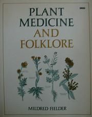 Plant medicine and folklore por Mildred…