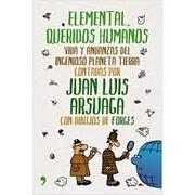 Elemental, queridos humanos: vida y andanzas…