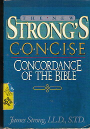 The New Strong's Concise Concordance of the…